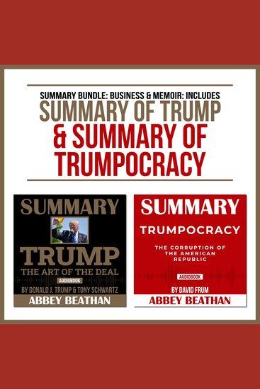 Summary Bundle: Business & Memoir: Includes Summary of Trump & Summary of Trumpocracy - cover