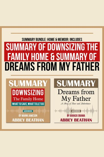 Summary Bundle: Home & Memoir: Includes Summary of Downsizing the Family Home & Summary of Dreams from My Father - cover