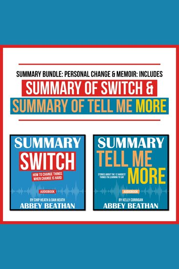 Summary Bundle: Personal Change & Memoir: Includes Summary of Switch & Summary of Tell Me More - cover