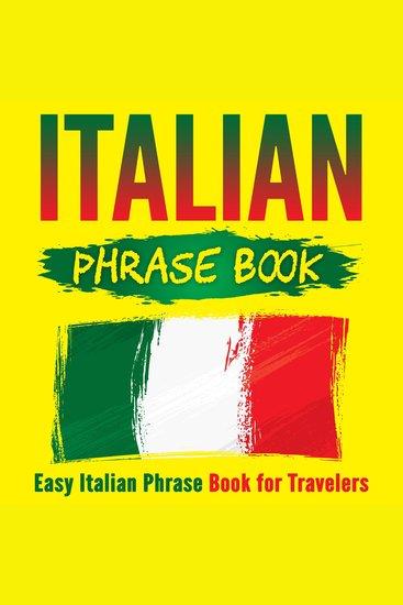 Italian Phrase Book - Easy Italian Phrase Book for Travelers - cover