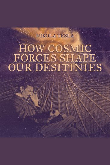 How Cosmic Forces Shape Our Destinies - cover