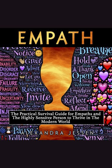 Empath: The Practical Survival Guide For Empaths And The Highly Sensitive Person To Thrive In The Modern World - cover
