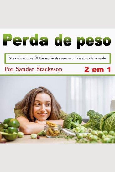 Perda de peso: Dicas alimentos e hábitos saudáveis a serem considerados diariamente (Portuguese Edition) - cover