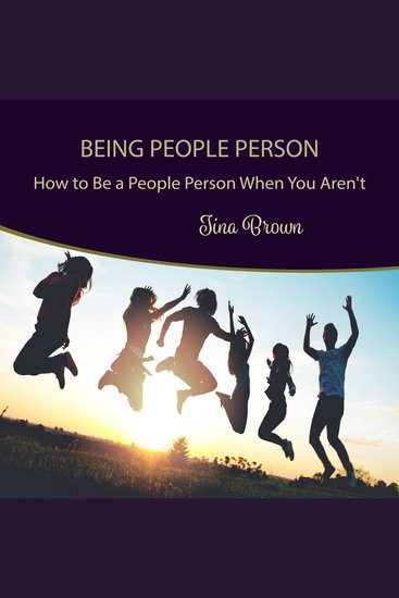 Being People Person: How to Be a People Person When You Aren't - cover