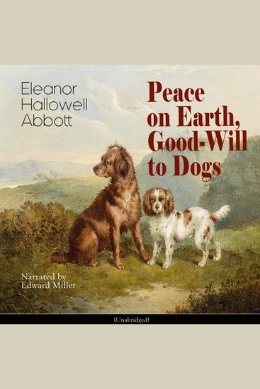 Peace on Earth Good-Will to Dogs - cover