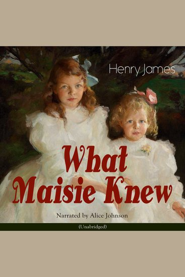 What Maisie Knew - cover