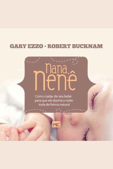 Nana nenê - Como cuidar de seu bebê para que ele durma a noite toda de forma natural - cover