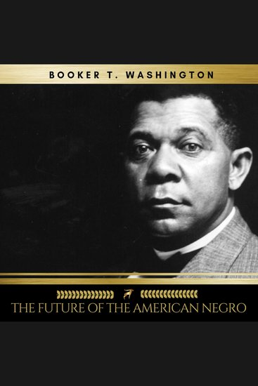 The Future of the American Negro - cover