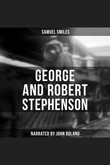 George and Robert Stephenson - cover