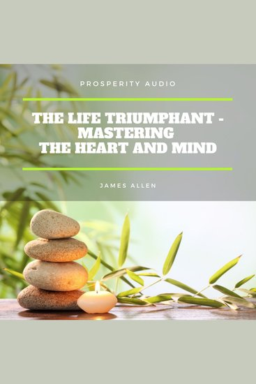 Life Triumphant The - Mastering the Heart And Mind - cover