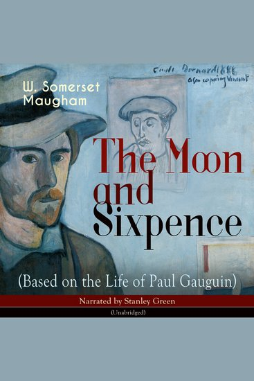 The Moon and Sixpence - Based on the Life of Paul Gauguin - cover