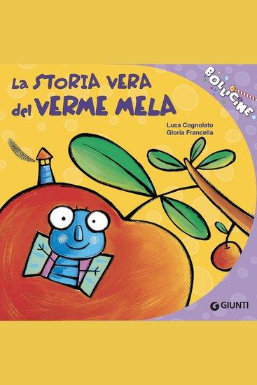 La storia vera del Verme Mela - cover