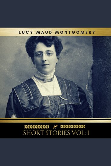 Lucy Maud Montgomery: Short Stories vol: 1 - cover