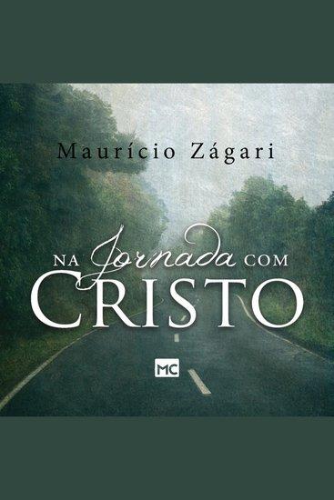 Na jornada com Cristo - Um livro para quem quer entender o sentido da vida e viver uma vida que faça sentido - cover