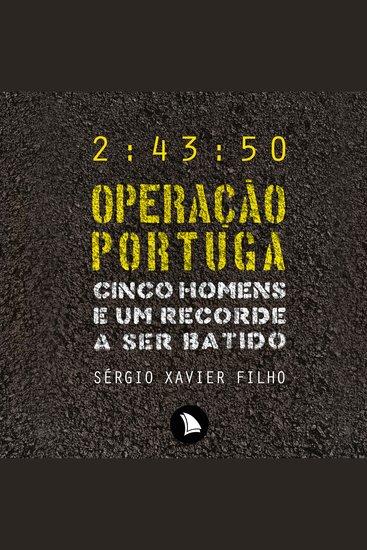 Operação Portuga - Cinco homens e um recorde a ser batido - cover