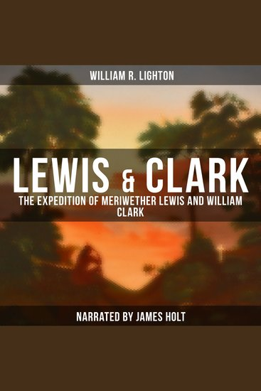 Lewis & Clark - The Expedition of Meriwether Lewis and William Clark - cover
