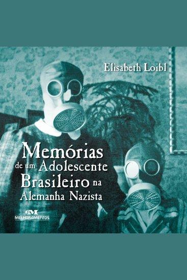Memórias de um Adolescente Brasileiro na Alemanha Nazista - cover