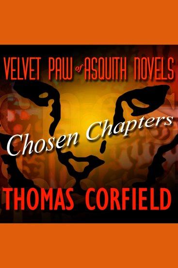 Velvet Paw of Asquith Novels: Chosen Chapters - Selected chapters from the Velvet Paw of Asquith novels - cover