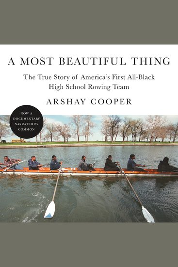 A Most Beautiful Thing - The True Story of America's First All-Black High School Rowing Team - cover