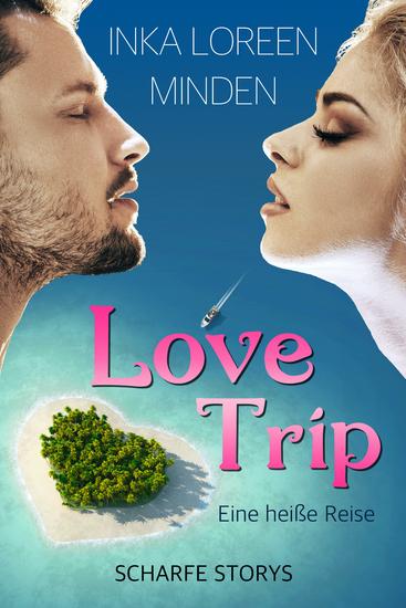 LoveTrip - Eine heiße Reise - Scharfe Storys - cover