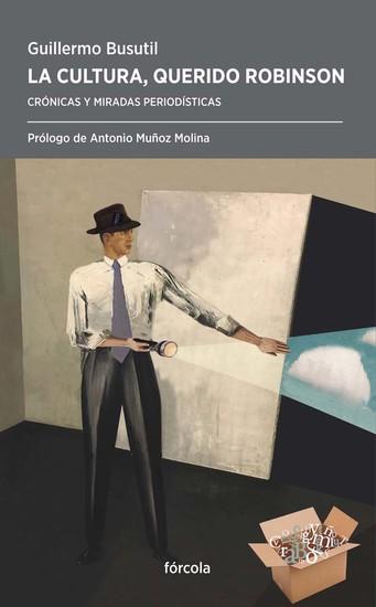 La cultura querido Robinson - Crónicas y miradas periodísticas - cover