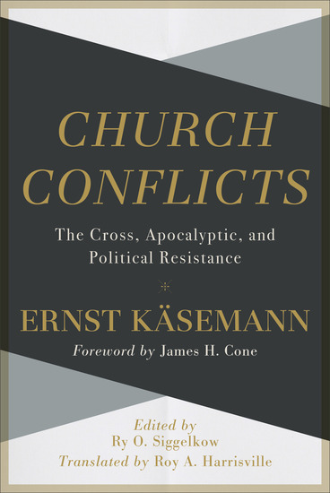 Church Conflicts - The Cross Apocalyptic and Political Resistance - cover