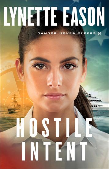 Hostile Intent (Danger Never Sleeps Book #4) - cover