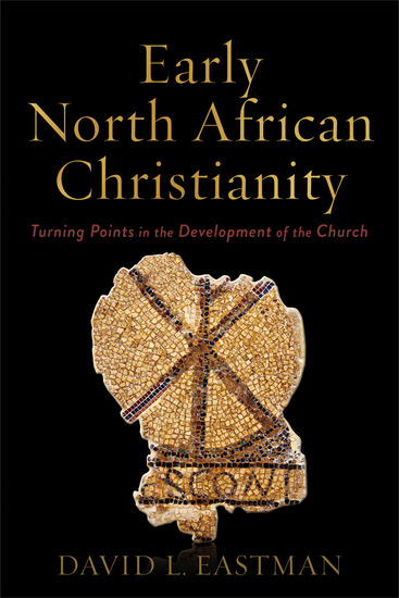 Early North African Christianity - Turning Points in the Development of the Church - cover