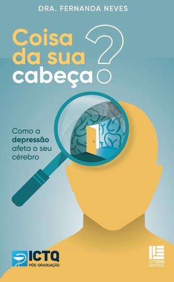 Coisa da sua cabeça? - Como a depressão afeta o seu cérebro - cover