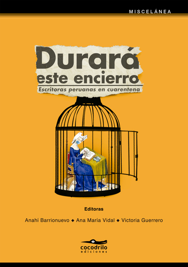 Durará este encierro - Escritoras peruanas en cuarentena - cover