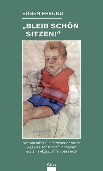 """""""Bleib schön sitzen!"""" - Erlebnisse aus den ersten siebzig Jahren - cover"""
