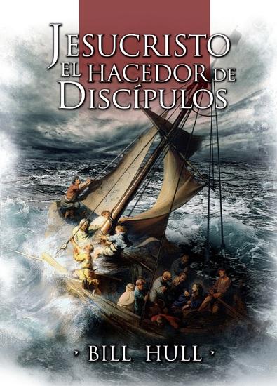 Jesucristo el Hacedor de Discípulos - cover