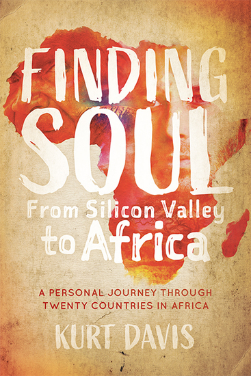 Finding Soul From Silicon Valley to Africa - A Personal Journey Through Twenty Countries in Africa - cover