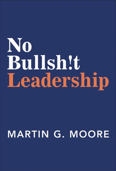 No Bullsh!t Leadership - cover