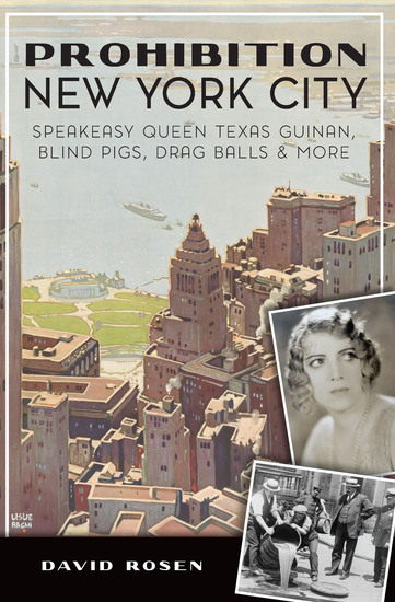Prohibition New York City - Speakeasy Queen Texas Guinan Blind Pigs Drag Balls & More - cover