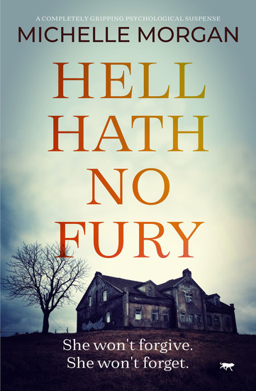Hell Hath No Fury - A Completely Gripping Psychological Suspense - cover