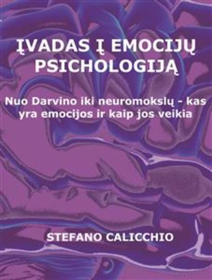 Įvadas į emocijų psichologiją - Nuo Darvino iki neuromokslų - kas yra emocijos ir kaip jos veikia - cover