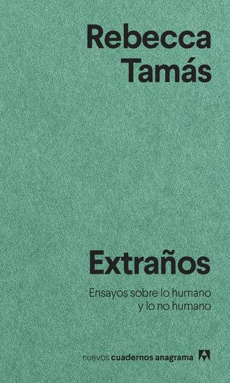Extraños - Ensayos sobre lo humano y lo no humano - cover