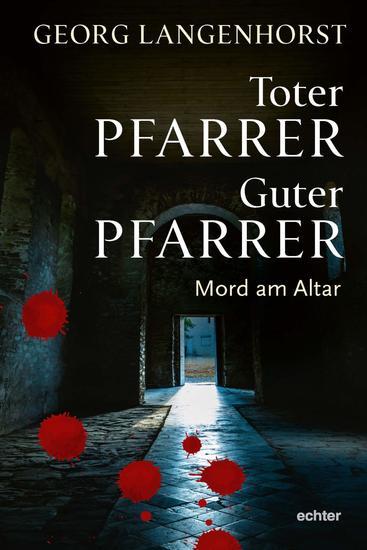 Toter Pfarrer - guter Pfarrer - Mord am Altar - cover
