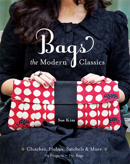 Bags: The Modern Classics - Clutches Hobos Satchels & More - cover