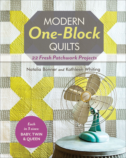 Modern One-Block Quilts - 22 Fresh Patchwork Projects - cover