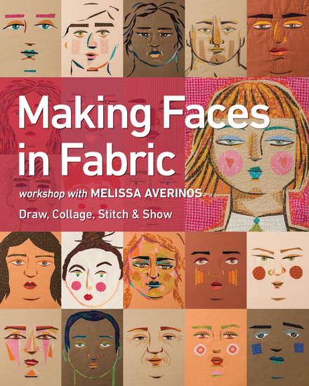 Making Faces in Fabric - Workshop with Melissa Averinos - cover