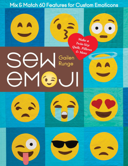 Sew Emoji - Mix & Match 60 Features for Custom Emoticons; Make a Twin-Size Quilt Pillows & More - cover
