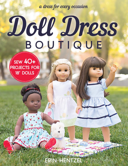 """Doll Dress Boutique - Sew 40+ Projects for 18"""" Dolls - cover"""