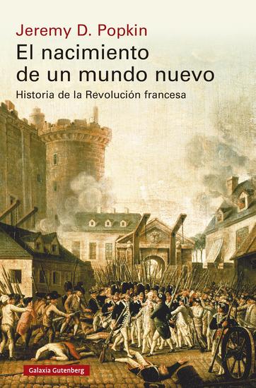 El nacimiento de un mundo nuevo - Historia de la Revolución francesa - cover