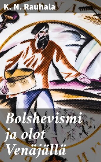 Bolshevismi ja olot Venäjällä - cover