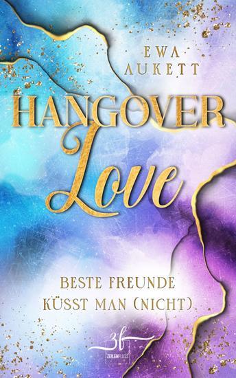 Hangover Love – Beste Freunde küsst man (nicht) - Liebesroman - cover