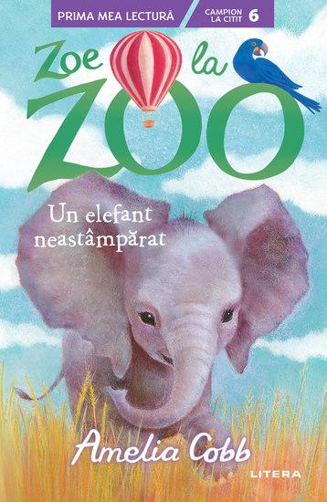 Zoe de la Zoo Un elefant neastamparat - cover