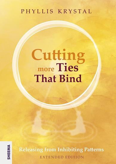 Cutting more Ties That Bind - Releasing from Inhibiting Patterns - First revised edition - cover
