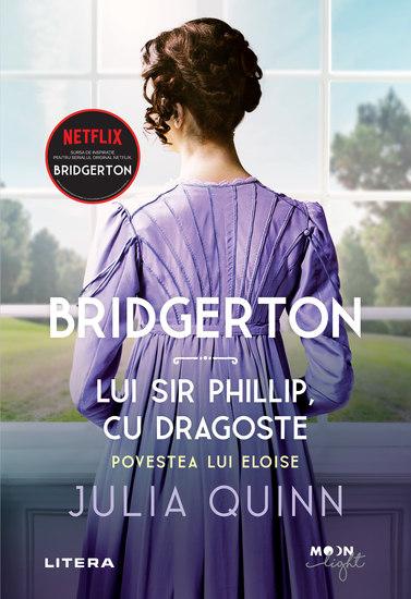 Bridgerton Lui Sir Phillip cu dragoste Povestea lui Eloise - cover